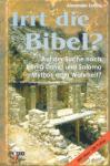 Irrt die Bibel? Auf der Suche nach König David und Salomo