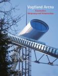Vogtlandarena - Faszination Skisprung und Schanzenbau