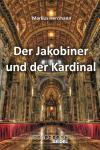 Der Jakobiner und der Kardinal