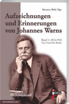 Aufzeichnungen und Erinnerungen von Johannes Warns (1874-1937)