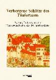 Verborgene Schätze des Täufertums Seltene Dokumente zur Täufergeschichte des 16. Jh.
