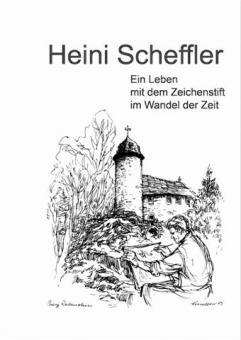Heini Scheffler Ein Leben mit dem Zeichenstift