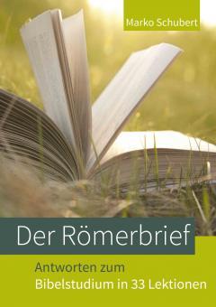 Der Römerbrief - Antworten zum Bibelstudium