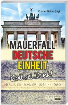 Mauerfall, Deutsche Einheit - Gott sei Dank! 2. Auflage