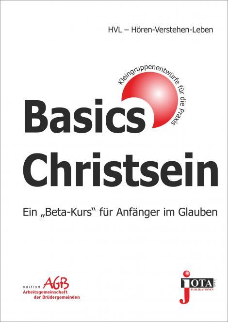 Basics Christsein - Ein Beta-Kurs für Anfänger im Glauben