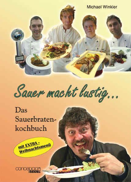 Sauer macht lustig ... Das Sauerbratenkochbuch