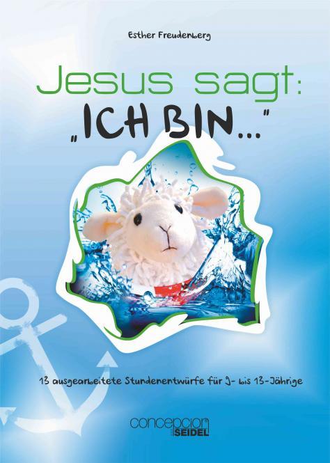 """Jesus sagt: """"Ich bin ..."""""""