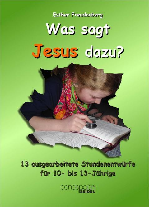 Was sagt Jesus dazu?